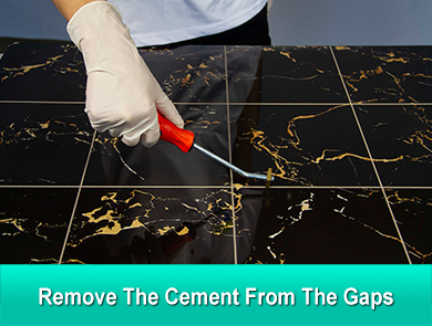 remove the cement from the gaps